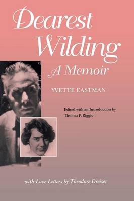 Dearest Wilding: A Memoir, with Love Letters from Theodore Dreiser (Paperback)