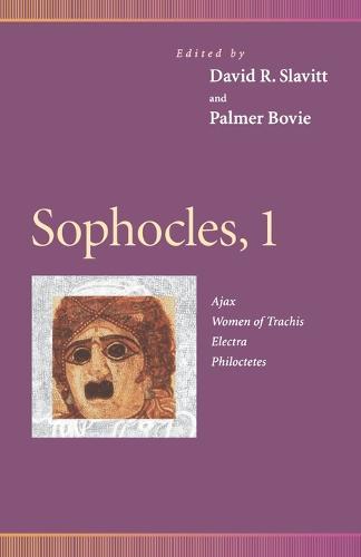 Sophocles, 1: Ajax, Women of Trachis, Electra, Philoctetes - Penn Greek Drama Series (Paperback)