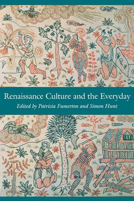 Renaissance Culture and the Everyday - New Cultural Studies (Paperback)