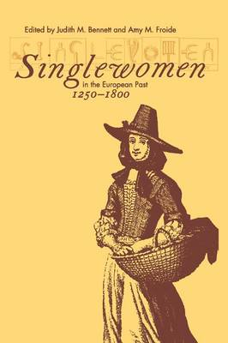 Singlewomen in the European Past, 1250-1800 (Paperback)