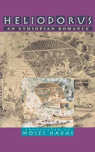 Heliodorus: An Ethiopian Romance (Paperback)
