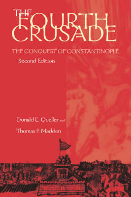 The Fourth Crusade: The Conquest of Constantinople - The Middle Ages Series (Paperback)