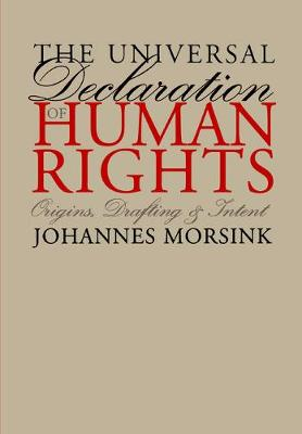 The Universal Declaration of Human Rights: Origins, Drafting, and Intent - Pennsylvania Studies in Human Rights (Paperback)