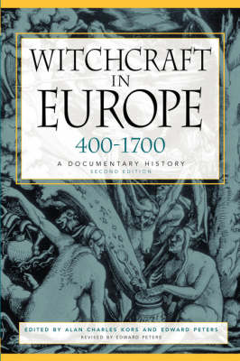 Witchcraft in Europe, 400-1700: A Documentary History (Paperback)