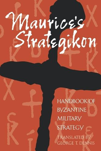 Maurice's Strategikon: Handbook of Byzantine Military Strategy - The Middle Ages Series (Paperback)