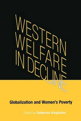 Western Welfare in Decline: Globalization and Women's Poverty (Paperback)