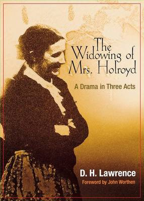 The Widowing of Mrs. Holroyd: A Drama in Three Acts - Pine Street Books (Paperback)