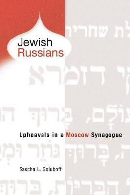 Jewish Russians: Upheavals in a Moscow Synagogue (Paperback)