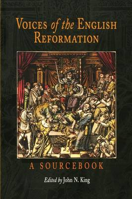 Voices of the English Reformation: A Sourcebook (Paperback)