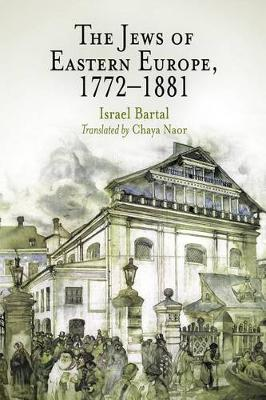 The Jews of Eastern Europe, 1772-1881 - Jewish Culture and Contexts (Paperback)