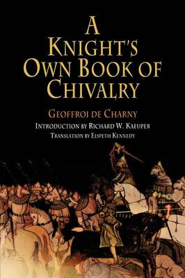 A Knight's Own Book of Chivalry - The Middle Ages Series (Paperback)
