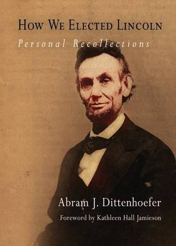 How We Elected Lincoln: Personal Recollections (Paperback)