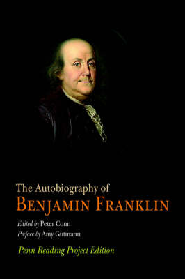 The Autobiography of Benjamin Franklin: Penn Reading Project Edition (Paperback)