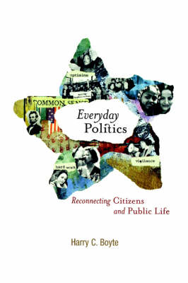 Everyday Politics: Reconnecting Citizens and Public Life (Paperback)