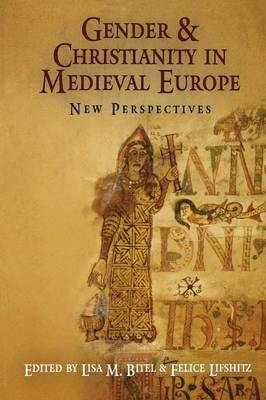 Gender and Christianity in Medieval Europe: New Perspectives - The Middle Ages Series (Paperback)
