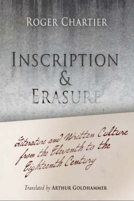 Inscription and Erasure: Literature and Written Culture from the Eleventh to the Eighteenth Century - Material Texts (Paperback)