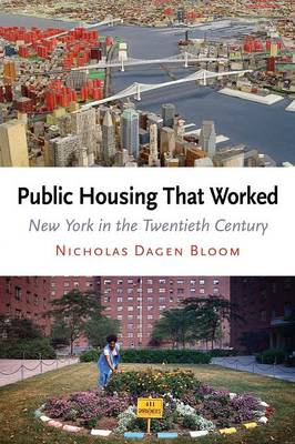 Public Housing That Worked: New York in the Twentieth Century (Paperback)