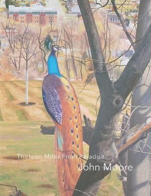 Thirteen Miles from Paradise: John Moore (Paperback)