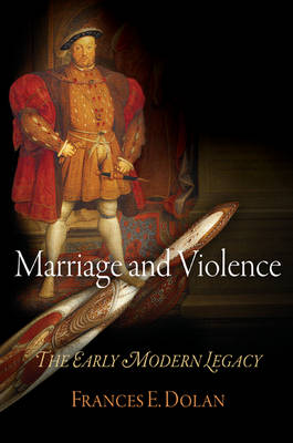 Marriage and Violence: The Early Modern Legacy (Paperback)