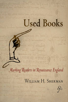 Used Books: Marking Readers in Renaissance England - Material Texts (Paperback)