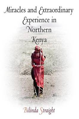 Miracles and Extraordinary Experience in Northern Kenya - Contemporary Ethnography (Paperback)
