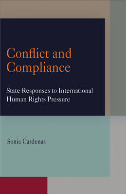 Conflict and Compliance: State Responses to International Human Rights Pressure - Pennsylvania Studies in Human Rights (Paperback)