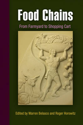 Food Chains: From Farmyard to Shopping Cart - Hagley Perspectives on Business and Culture (Paperback)