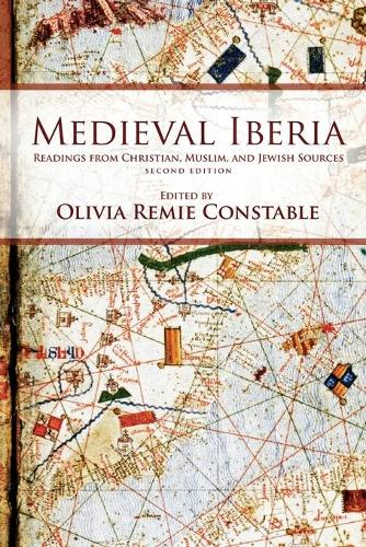 Medieval Iberia: Readings from Christian, Muslim, and Jewish Sources - The Middle Ages Series (Paperback)