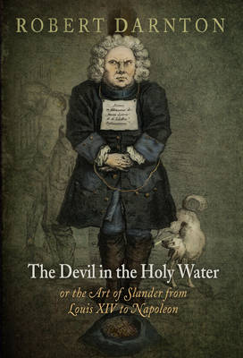 The Devil in the Holy Water, or the Art of Slander from Louis XIV to Napoleon - Material Texts (Paperback)