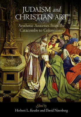Judaism and Christian Art: Aesthetic Anxieties from the Catacombs to Colonialism (Paperback)
