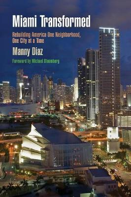 Miami Transformed: Rebuilding America One Neighborhood, One City at a Time - The City in the Twenty-First Century (Paperback)