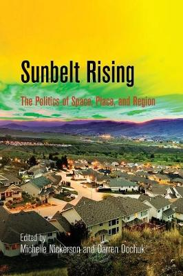 Sunbelt Rising: The Politics of Space, Place, and Region - Politics and Culture in Modern America (Paperback)