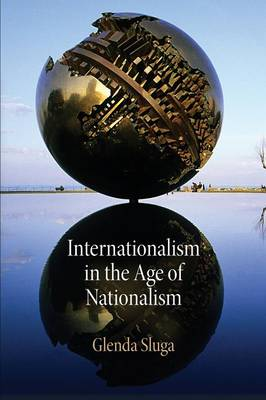 Internationalism in the Age of Nationalism - Pennsylvania Studies in Human Rights (Paperback)