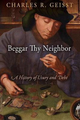 Beggar Thy Neighbor: A History of Usury and Debt (Paperback)