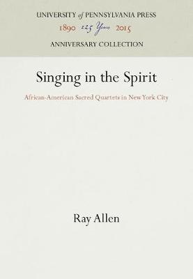 Singing in the Spirit: African-American Sacred Quartets in New York City (Hardback)