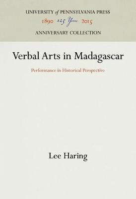 Verbal Arts in Madagascar: Performance in Historical Perspective - Publications of the American Folklore Society (Hardback)