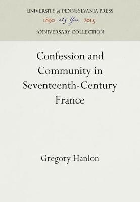 Confession and Community in Seventeenth Century France: Catholic and Protestant Coexistence in Aquitaine (Hardback)