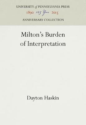 Milton's Burden of Interpretation (Hardback)