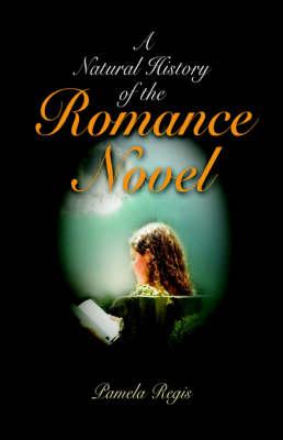 A Natural History of the Romance Novel (Hardback)