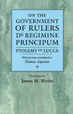On the Government of Rulers: De Regimine Principum - The Middle Ages Series (Hardback)