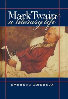 Mark Twain, A Literary Life (Hardback)