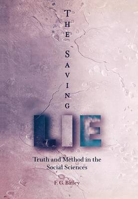 The Saving Lie: Truth and Method in the Social Sciences (Hardback)