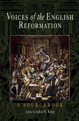 Voices of the English Reformation: A Sourcebook (Hardback)