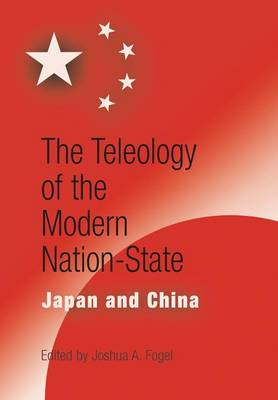 The Teleology of the Modern Nation-State: Japan and China - Encounters with Asia (Hardback)