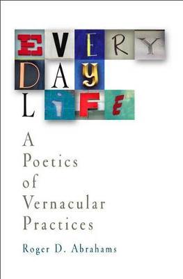 Everyday Life: A Poetics of Vernacular Practices (Hardback)