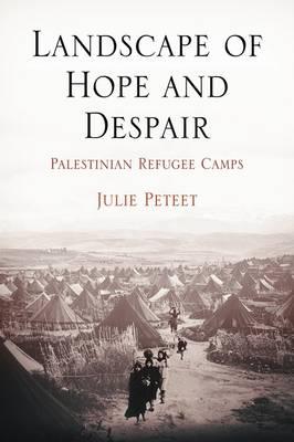 Landscape of Hope and Despair: Palestinian Refugee Camps - The Ethnography of Political Violence (Hardback)