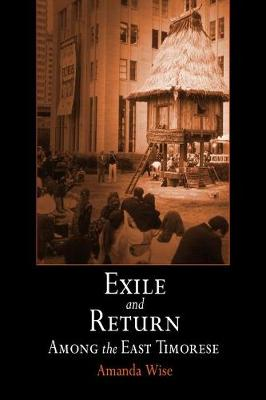 Exile and Return Among the East Timorese - Contemporary Ethnography (Hardback)