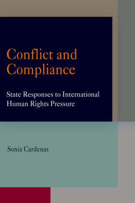 Conflict and Compliance: State Responses to International Human Rights Pressure - Pennsylvania Studies in Human Rights (Hardback)