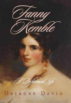Fanny Kemble: A Performed Life (Hardback)