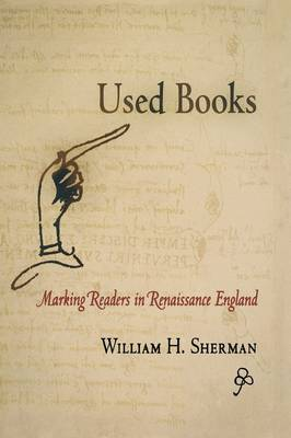 Used Books: Marking Readers in Renaissance England - Material Texts (Hardback)